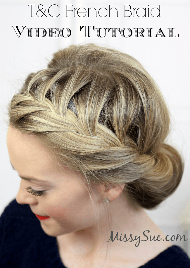 T&C French Braid Video | MissySue.com