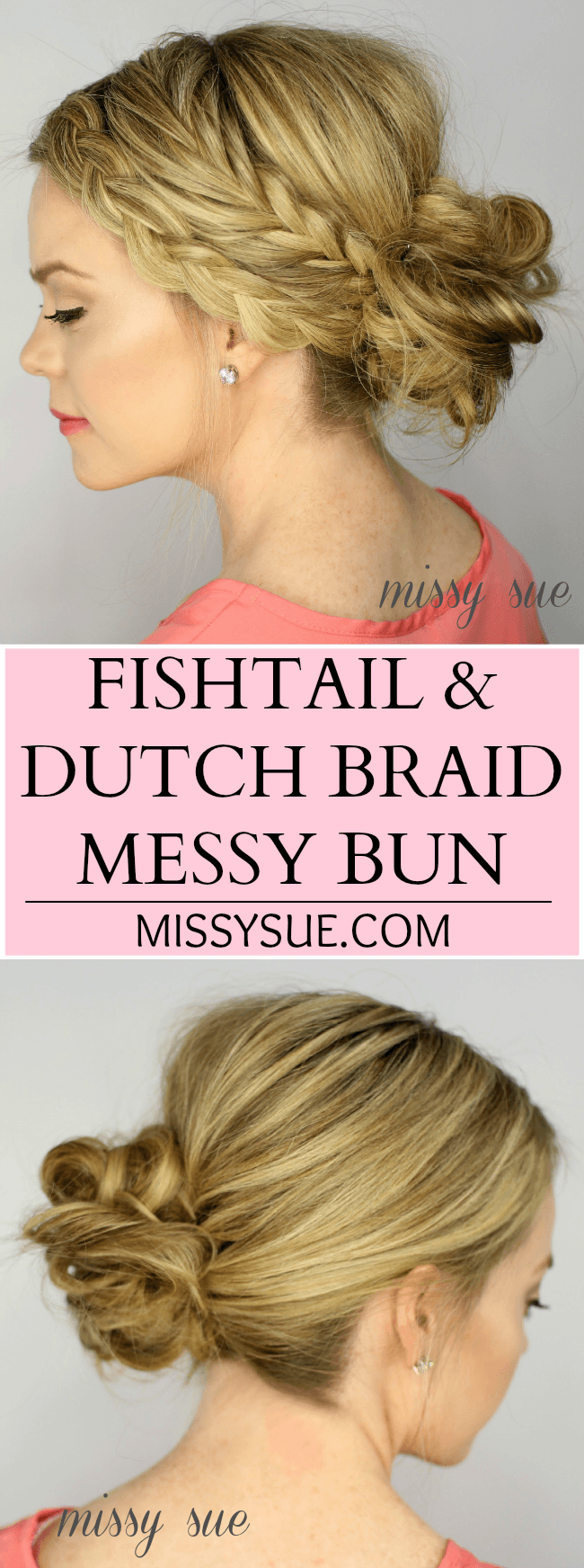 Fishtail Dutch Braid Messy Bun | MissySue.com