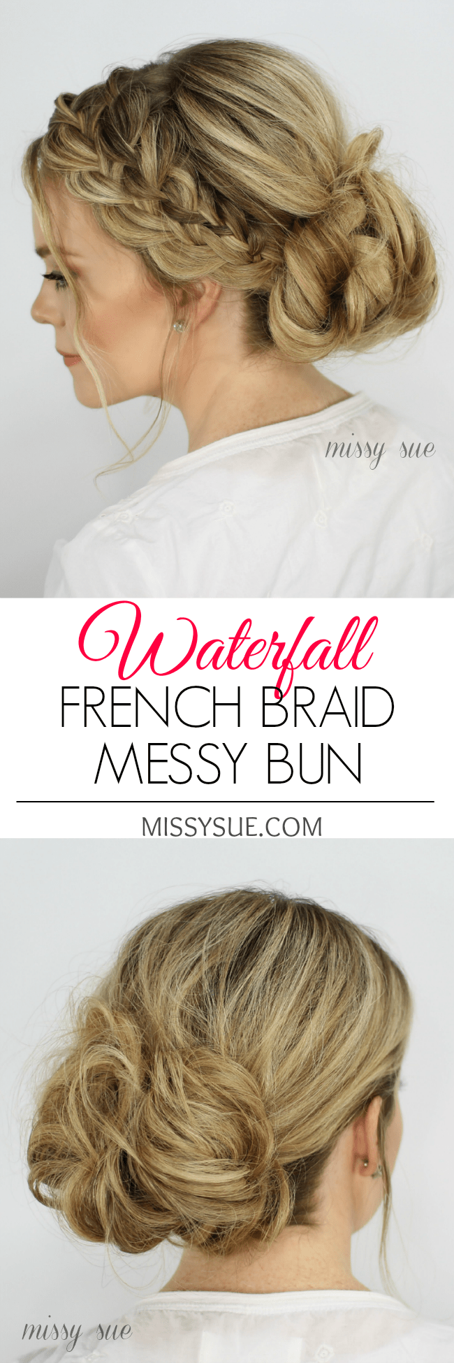 Waterfall French Braid and Low Messy Bun