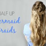 Half Up Mermaid Braids